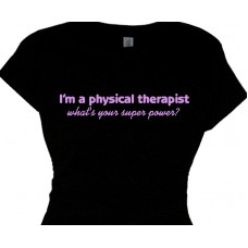 im a physical therapist superpower - physical therapy t shirt